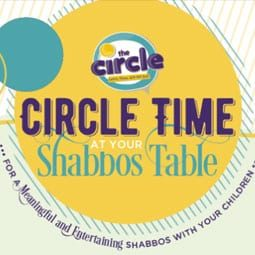Circle Time At Your Shabbos Table: Parshas Korach