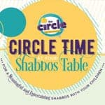 Free Download: Circle Time at Your Shabbos Table: Parshas Shelach