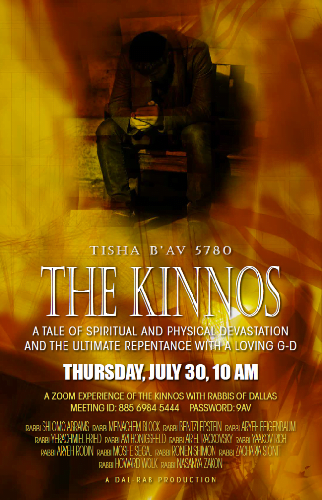 Tisha B'Av 5780: The Kinnos: A Zoom Experience with the Rabbis of Dallas 1