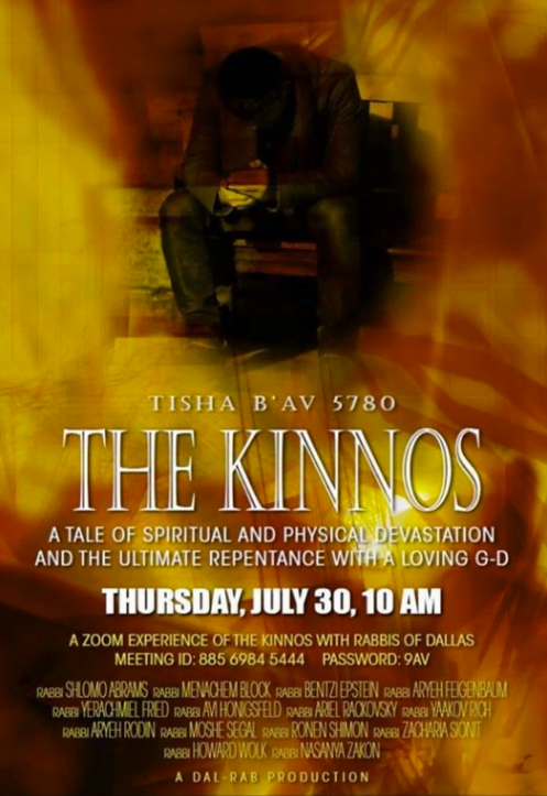Tisha B'Av 5780: The Kinnos: A Zoom Experience with the Rabbis of Dallas The Zoom-Bombing of the Kinnos, the Greatly Successful Reboot, and the Legal Follow-Up 2