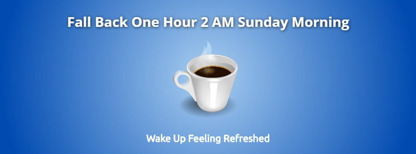Fall Back to Standard Time 2 AM Sunday Morning 1