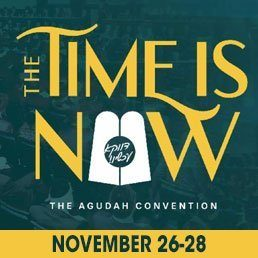 The Agudah Convention: The Time is Now