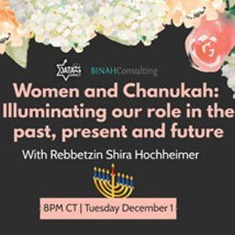 Women and Chanukah: Illuminating Our Role in the Past, Present and Future