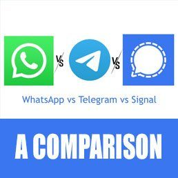 WhatsApp vs Telegram vs Signal: A Detailed Comparison of Features and Privacy