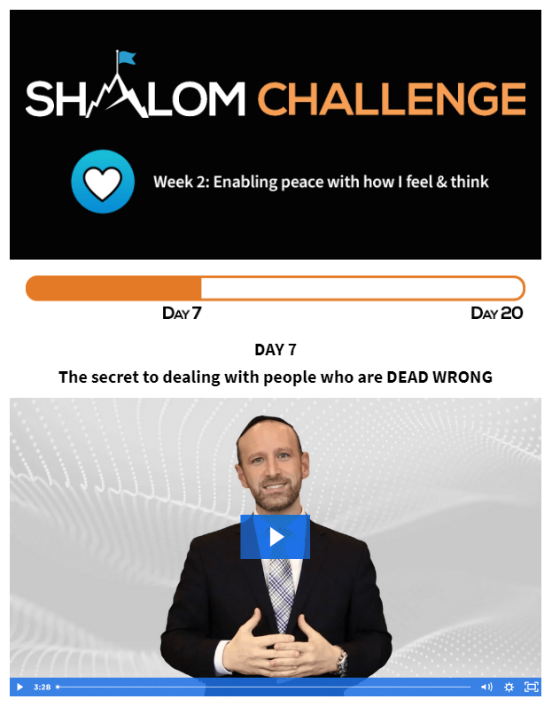 CCHF Shalom Challenge Day Seven: The Secret to Dealing with People Who Are Dead Wrong 1