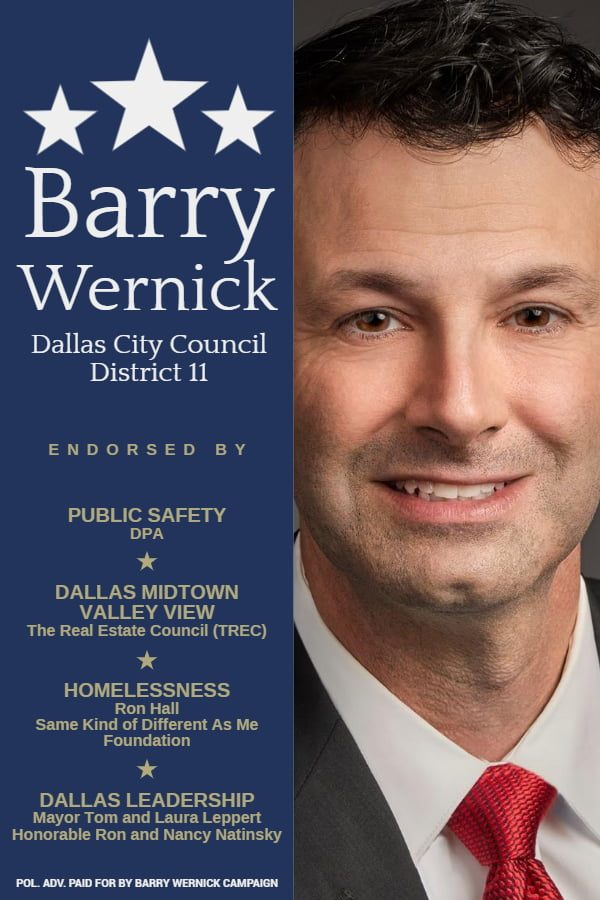 Barry Wernick is running for Dallas City Council in District 11, and has the following endorsements: 1