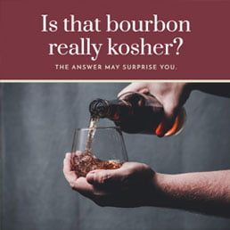 Is That Bourbon Really Kosher?