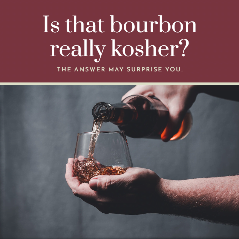 Is That Bourbon Really Kosher? 1