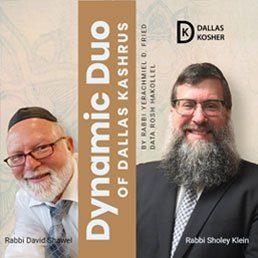 The Dynamic Duo of Dallas Kashrus