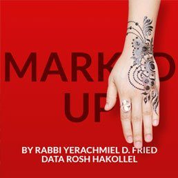 Ask the Rabbi: Marked Up