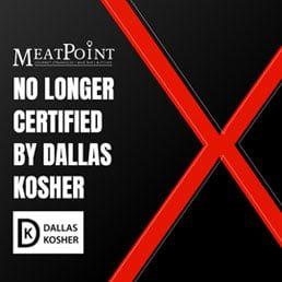 Effective Immediately, Meat Point Dallas TX No Longer Certified by Dallas Kosher