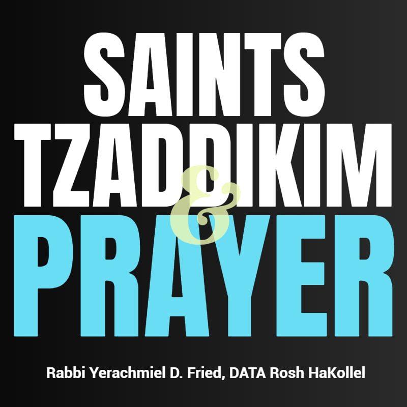 Ask the Rabbi: Saints, Tzaddikim & Prayer 1