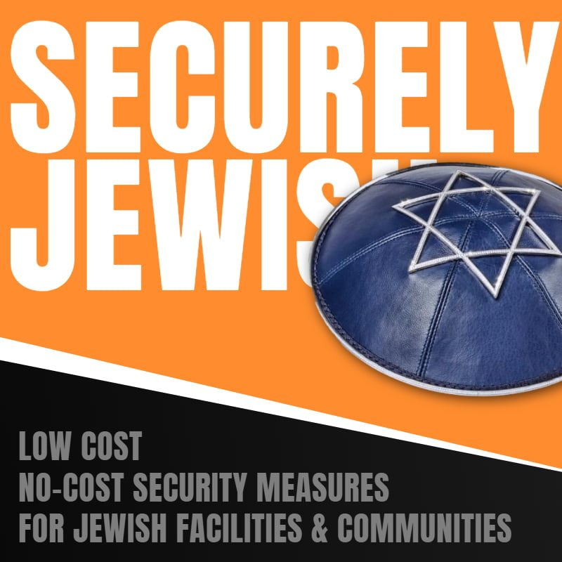 Securely Jewish: Low Cost, No-Cost Security Measures for Jewish Facilities & Communities 1