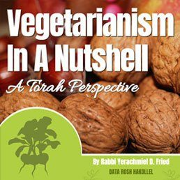 Ask the Rabbi: Vegetarianism in a Nutshell: A Torah Perspective