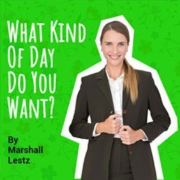 What Kind of Day Do You Want?