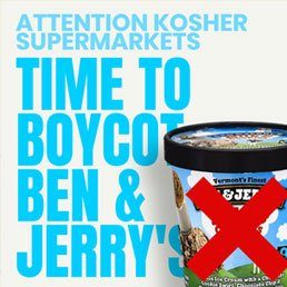 Attention Kosher Supermarkets – It's Time to Boycott the Antisemitism of Ben & Jerry's Ice Cream Company