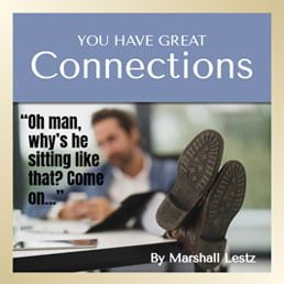 Rebuilder Series: You Have Great Connections. By Marshall Lestz