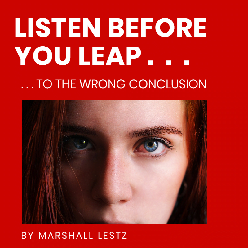 Rebuilder Series: Beware - Listen Before You Leap . . . to the Wrong Conclusion. By Marshall Lestz