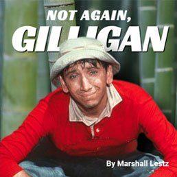 Rebuilding Series: Not Again, Gilligan. By Marshall Lestz