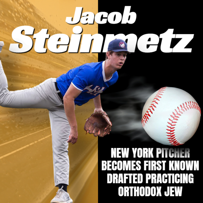 Jacob Steinmetz, Jewish Orthodox Pitcher, Becomes First Known Drafted Practicing Orthodox Jew