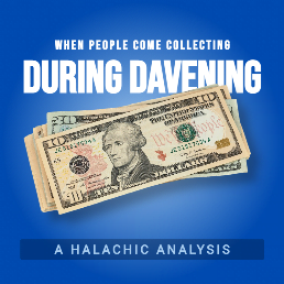 When People Come Collecting During Davening: A Halachic Analysis. By Rabbi Yair Hoffman