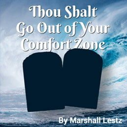 Rebuilding Series: Thou Shalt Go Out Of Your Comfort Zone. By Marshall Lestz