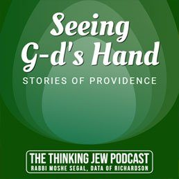 The Thinking Jew Podcast: Ep. 40 Seeing G-d's Hand – Stories of Providence