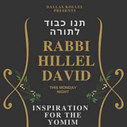 Dallas Kollel Presents Special: Rabbi Hillel David – Inspiration for the Yomim Noraim