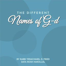 Ask the Rabbi: The Different Names of G-d. By Rabbi Yerachmiel D. Fried