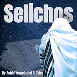 Ask the Rabbi: Selichos. By Rabbi Yerachmiel D. Fried