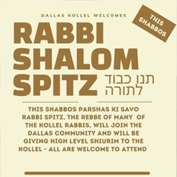 Dallas Kollel Welcomes Rabbi Shalom Spitz This Shabbos, Parshas Ki Savo