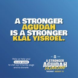 Two Hours to Go. Two Hours to Make a Stronger Agudah. Two Hours to Make a Stronger Klal Yisroel.