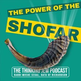 The Thinking Jew Podcast: Ep. 43 The Power of the Shofar. By Rabbi Moshe Segal