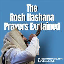 Ask the Rabbi: Rosh Hashana Prayers Explained. By Rabbi Yerachmiel D. Fried
