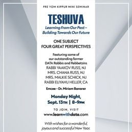 Pre-Yom Kippur Mini Seminar: Teshuva: Learning From Our Past – Building Towards Our Future