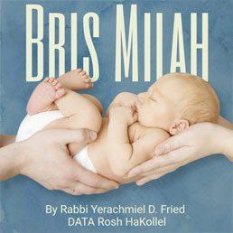Ask the Rabbi: Bris Milah. By Rabbi Yerachmiel D. Fried