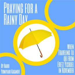 Praying for a Rainy Day when Traveling to or from Eretz Yisroel in November