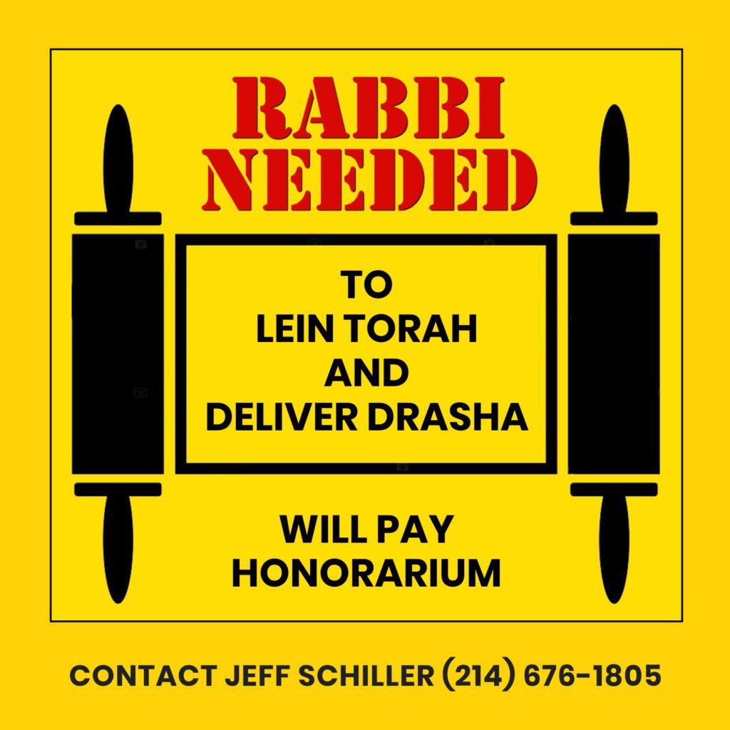 Rabbi Needed: To Lein Torah & Deliver Drasha