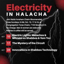 CTC Invites Men & Women to a Three-Part Series: Electricity in Halacha with Rabbi Avraham Chaim Bloomenstiel
